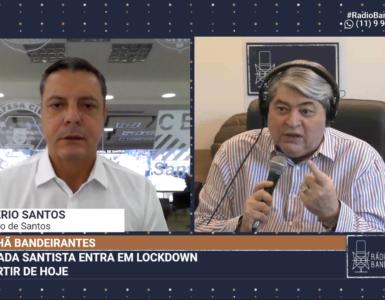 Prefeito de Santos explica lockdown na Baixada Santista